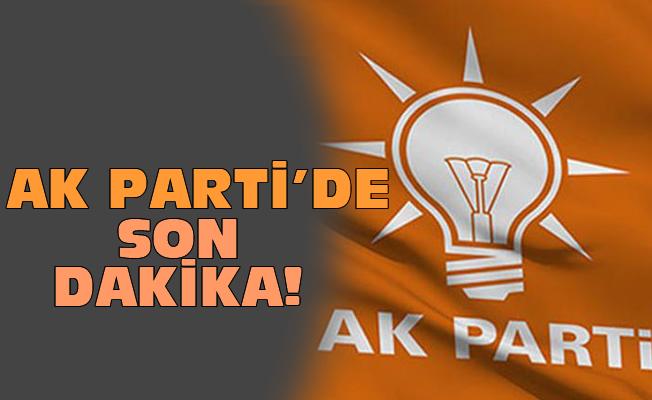 AK Parti'de son dakika