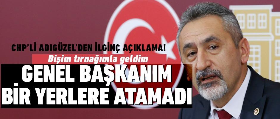 CHP'li Adıgüzel'den ilginç açıklama!