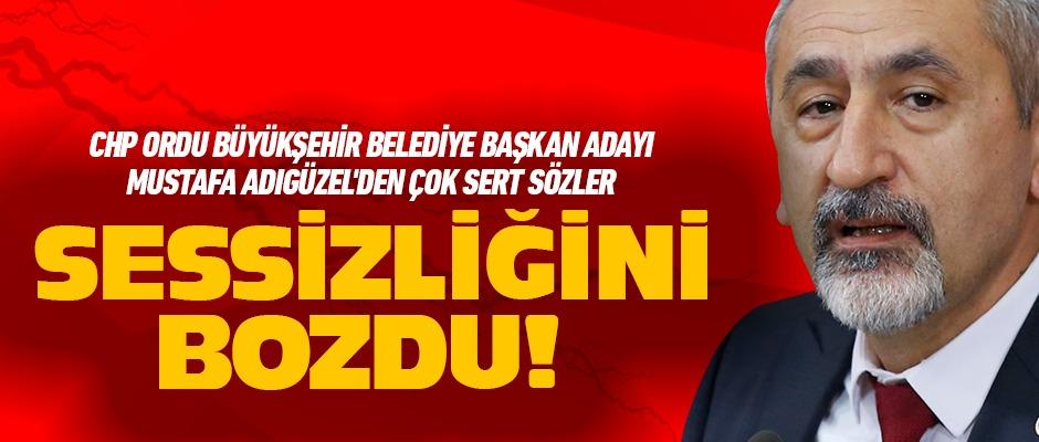 CHP'li Mustafa Adıgüzel sessizliğini bozdu