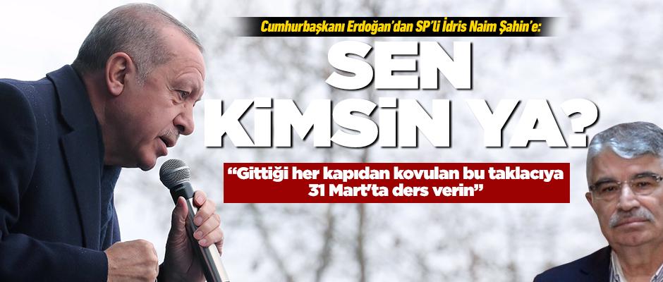 Cumhurbaşkanı Erdoğan, İdris Naim Şahin'i yerin dibine soktu
