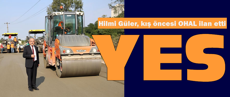 Hilmi Güler, kış öncesi OHAL ilan etti: YES