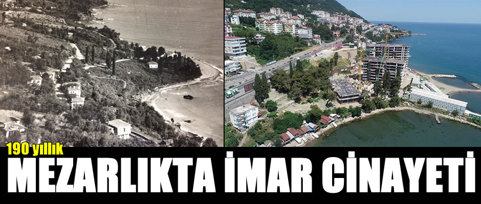 190 yıllık Osmanlı Mezarlığına gökdelen dikmişler!