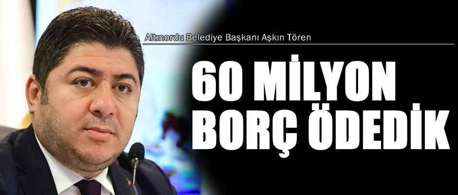 Altınordu Belediyesi, 9 ayda 60 milyon lira borç ödedi