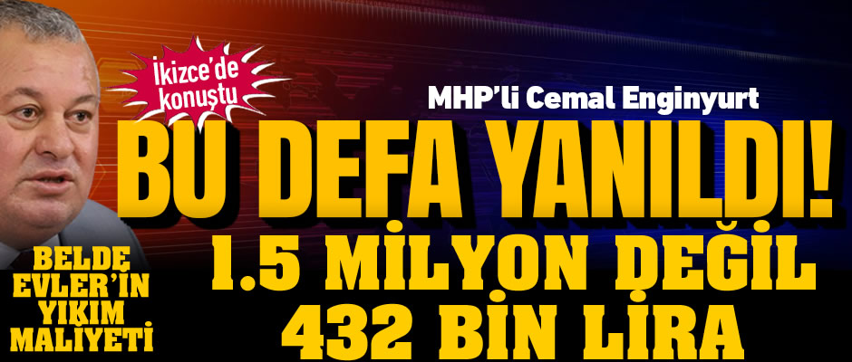 Belde Evler'in yıkım maliyeti 1.5 milyon lira değil 432 bin lira çıktı