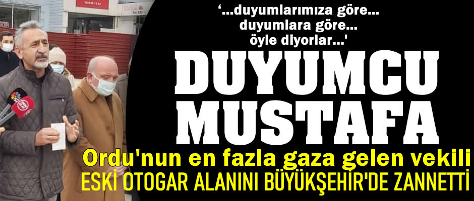 """Duyumcu"" Mustafa!"