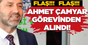 Flaş...Flaş...Ahmet Çamyar görevden...