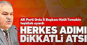 Halit Tomakin'den ilçe başkanlarına önemli uyarı!