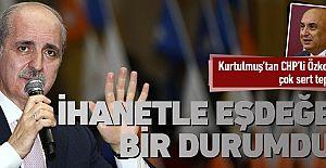 Kurtulmuş'tan CHP'li Özkoç'a çok sert tepki!