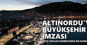 Altınordu'ya Büyükşehir yatırımlarının sadece bir kısmı...